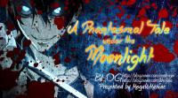 A Phantasmal Tale under the Moonlight